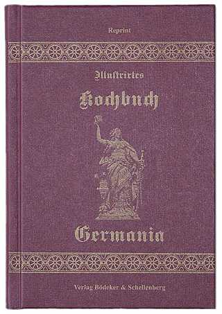 Illustrirtes Kochbuch Germania